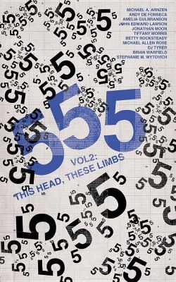 555 Vol 2: This Head These Limbs